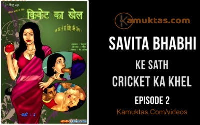 Savita Bhabhi Ke Sath Cricket Ka Khel Porn Video E2P2